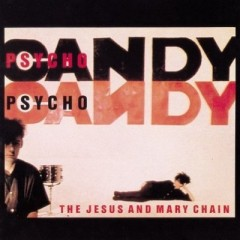 PsychoCandy - The Jesus and Mary Chain.jpg